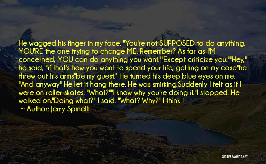 How To Change My Life Quotes By Jerry Spinelli