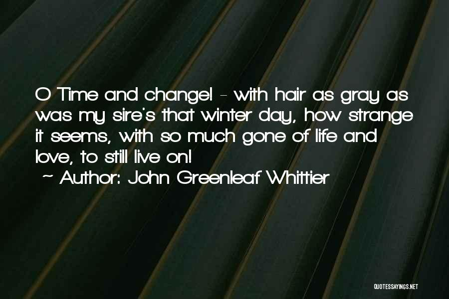 How To Change My Life Quotes By John Greenleaf Whittier
