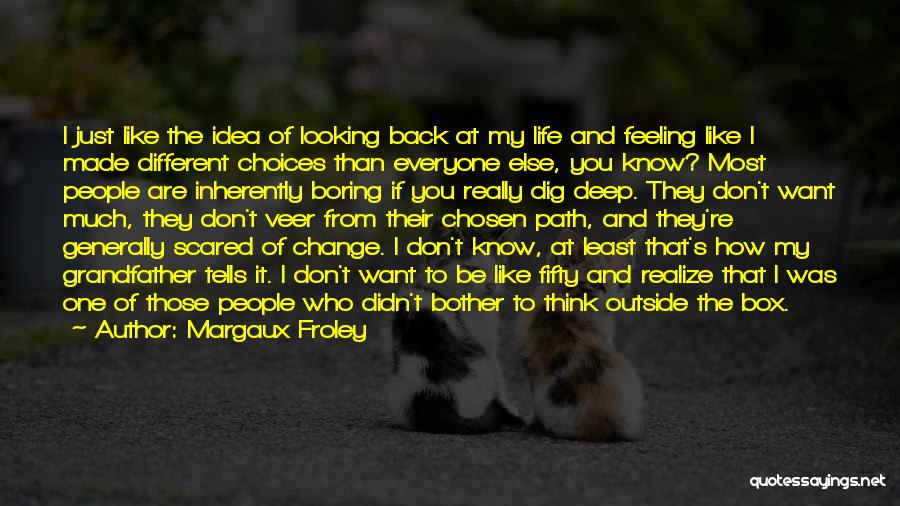 How To Change My Life Quotes By Margaux Froley