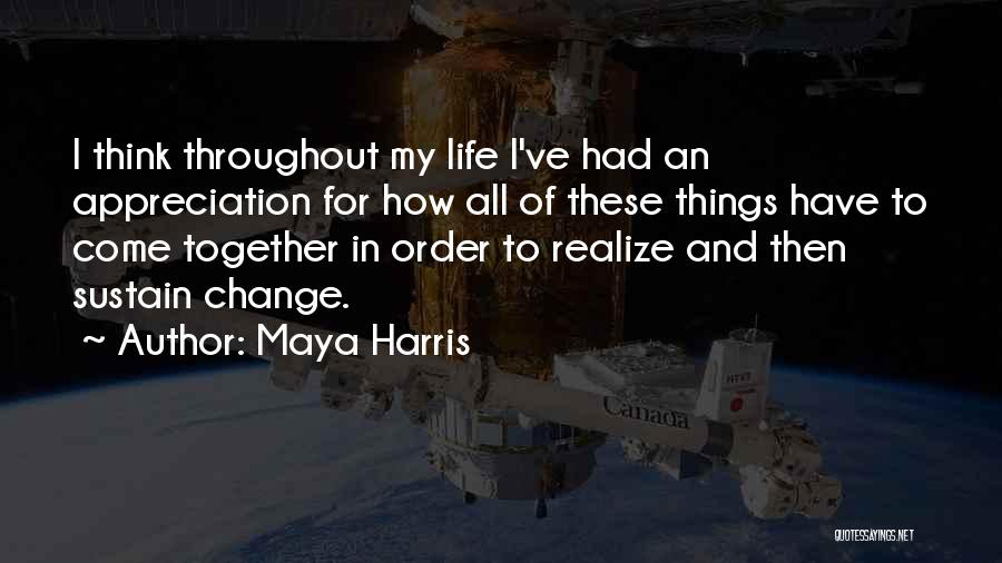 How To Change My Life Quotes By Maya Harris