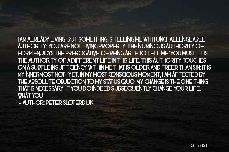 How To Change My Life Quotes By Peter Sloterdijk