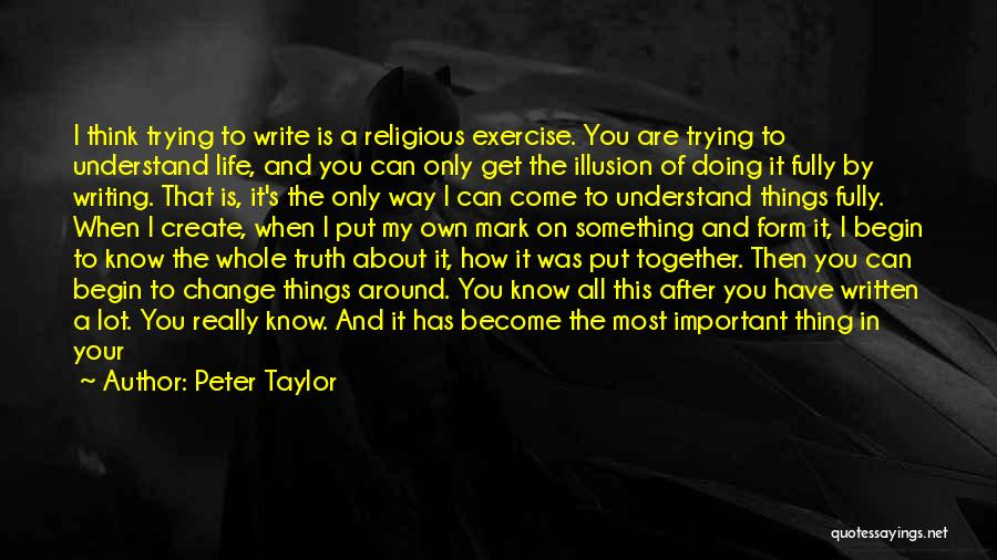 How To Change My Life Quotes By Peter Taylor