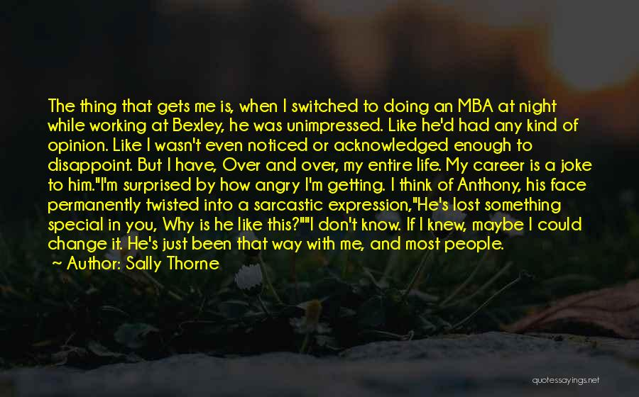 How To Change My Life Quotes By Sally Thorne