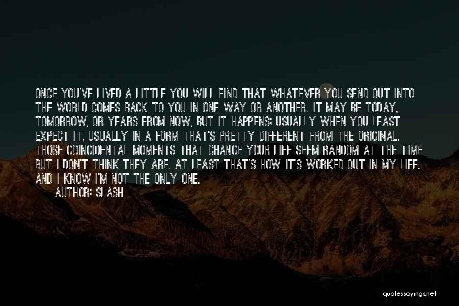 How To Change My Life Quotes By Slash