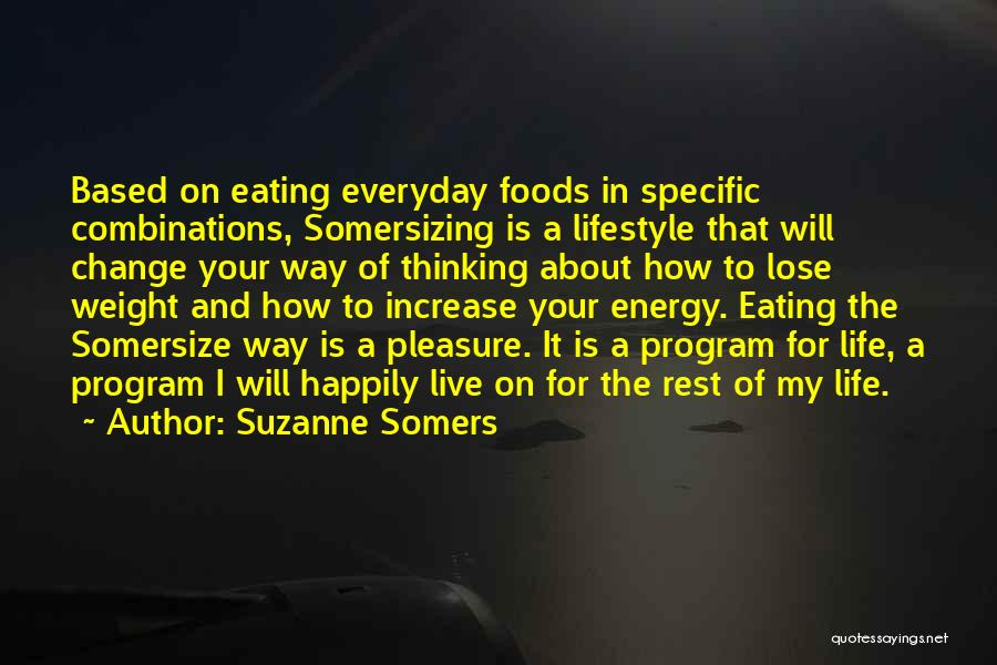 How To Change My Life Quotes By Suzanne Somers