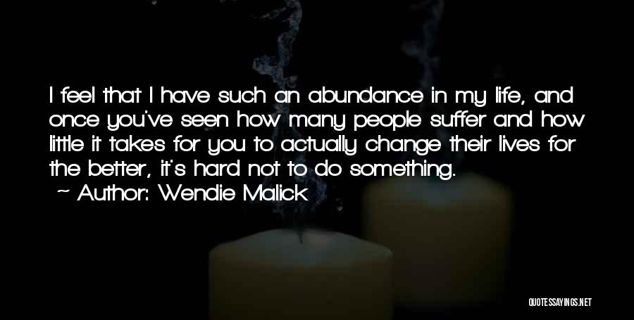How To Change My Life Quotes By Wendie Malick