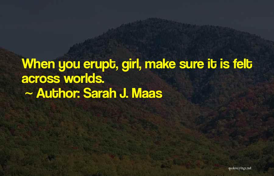 How To Get Over A Girl Quotes By Sarah J. Maas
