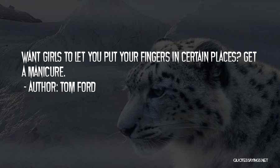 How To Get Over A Girl Quotes By Tom Ford