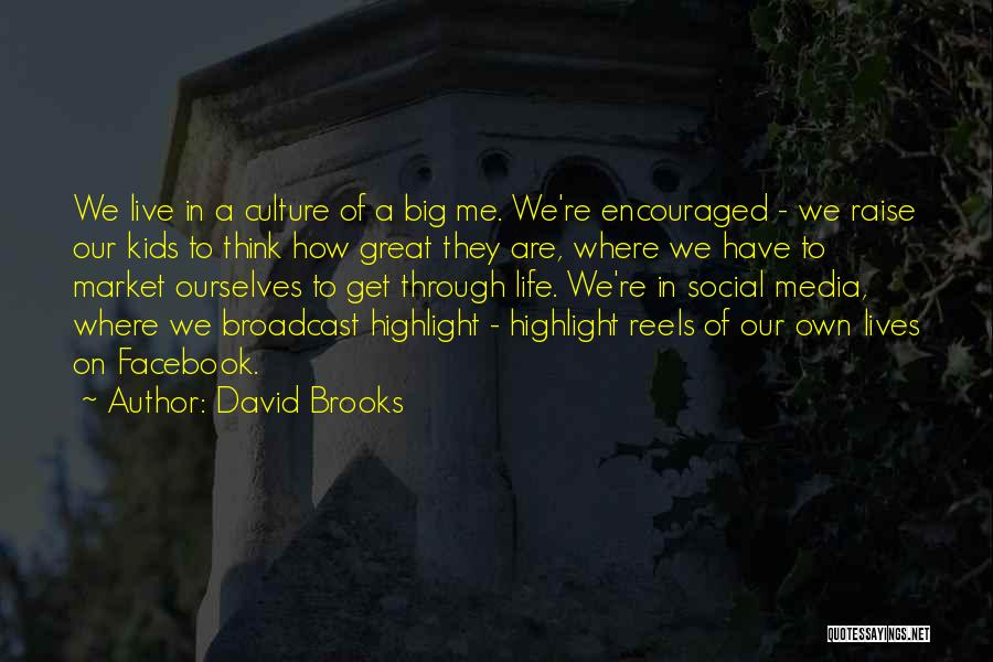 How To Live Quotes By David Brooks