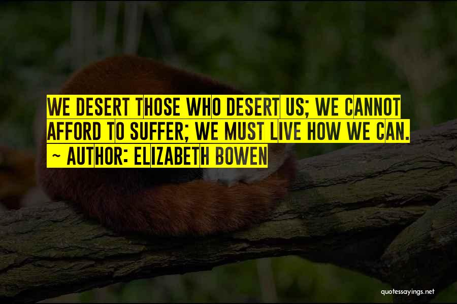 How To Live Quotes By Elizabeth Bowen
