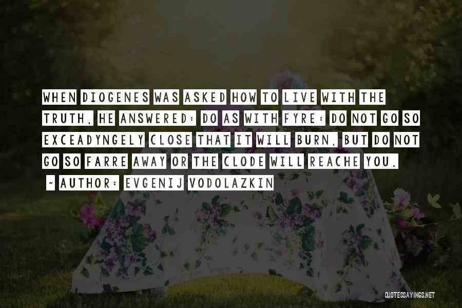 How To Live Quotes By Evgenij Vodolazkin