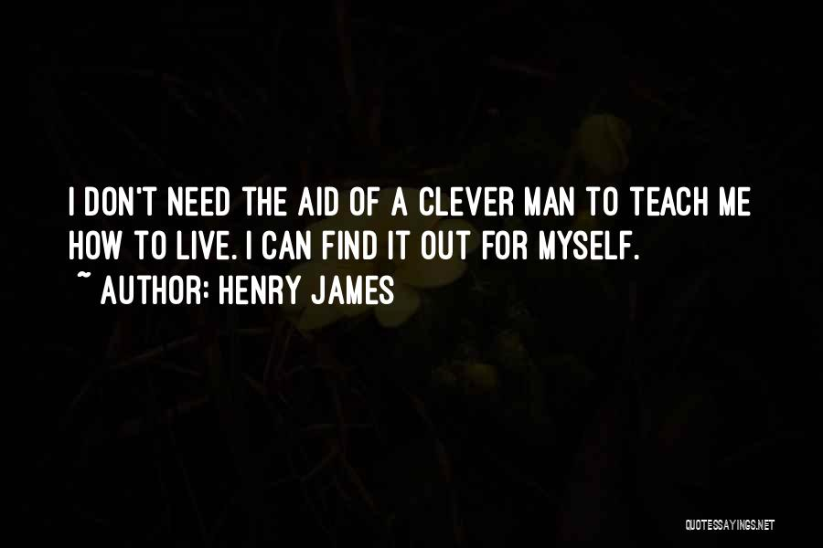 How To Live Quotes By Henry James
