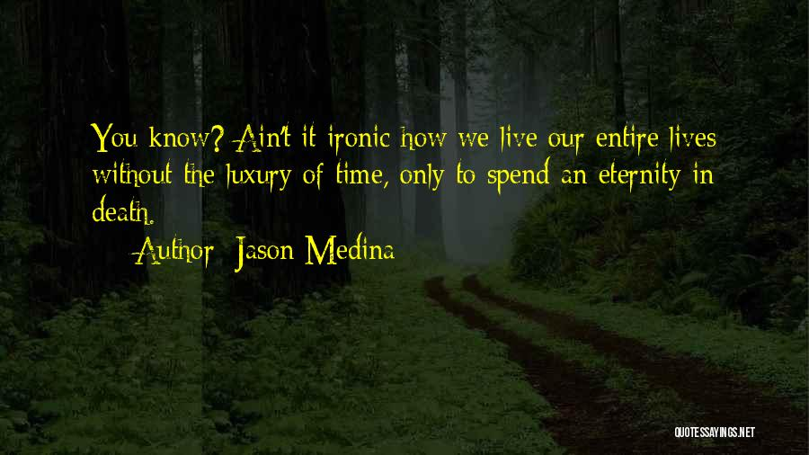 How To Live Quotes By Jason Medina