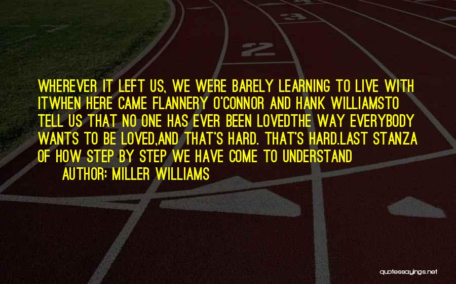 How To Live Quotes By Miller Williams
