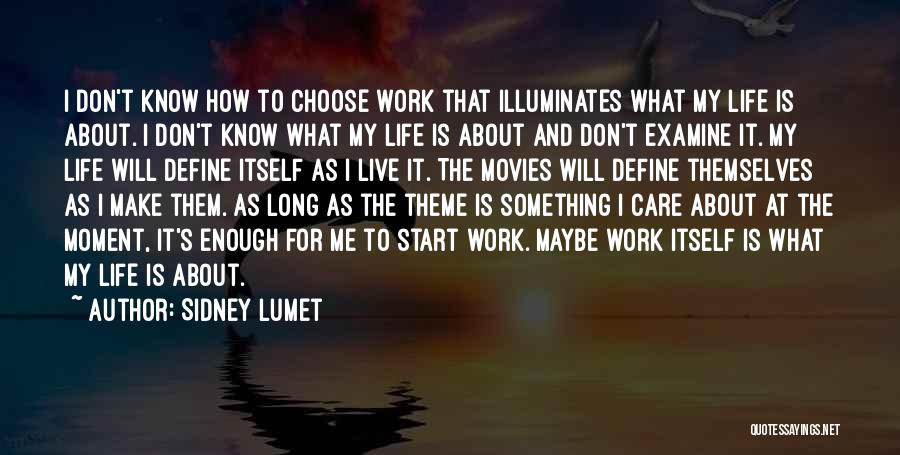 How To Live Quotes By Sidney Lumet