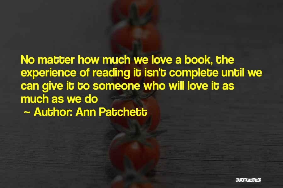 How To Love Book Quotes By Ann Patchett