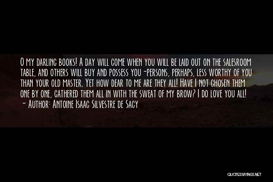 How To Love Book Quotes By Antoine Isaac Silvestre De Sacy