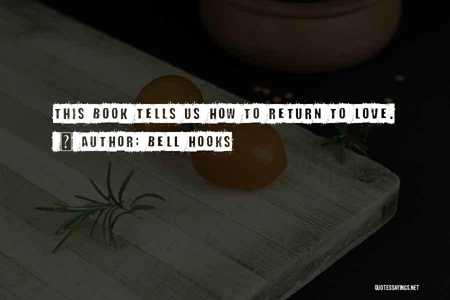 How To Love Book Quotes By Bell Hooks