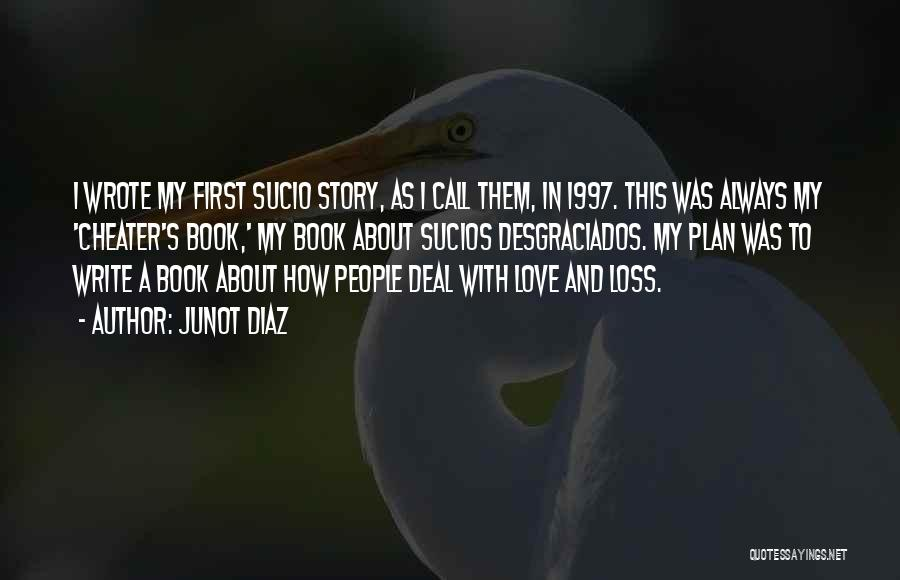 How To Love Book Quotes By Junot Diaz