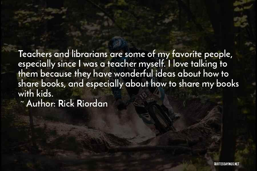 How To Love Book Quotes By Rick Riordan