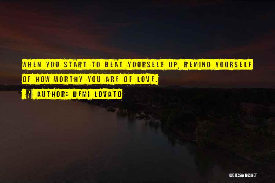 How To Love Yourself Quotes By Demi Lovato