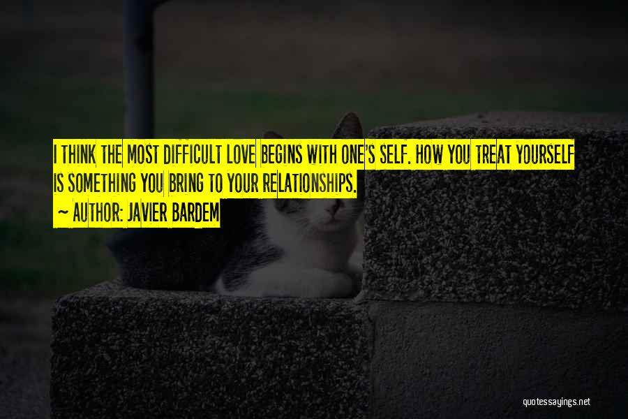 How To Love Yourself Quotes By Javier Bardem