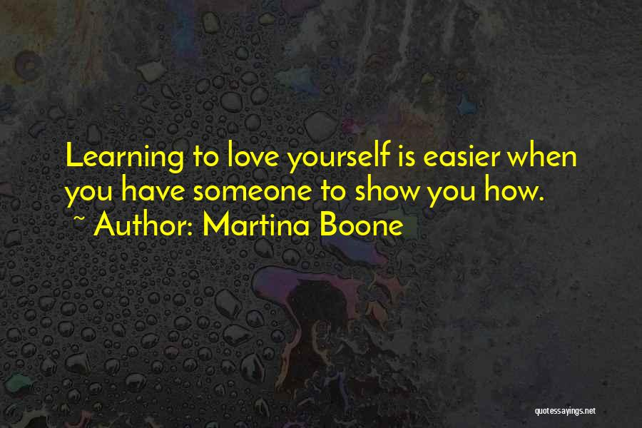 How To Love Yourself Quotes By Martina Boone