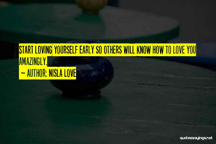 How To Love Yourself Quotes By Nisla Love