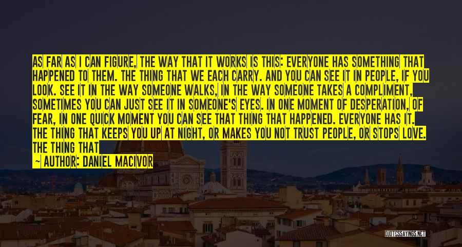 How Trust Is Hard Quotes By Daniel MacIvor