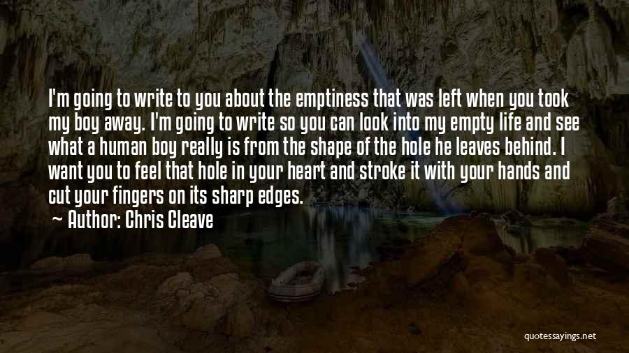 How You Feel About A Boy Quotes By Chris Cleave