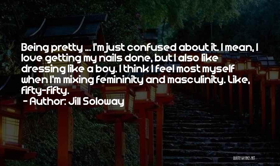 How You Feel About A Boy Quotes By Jill Soloway