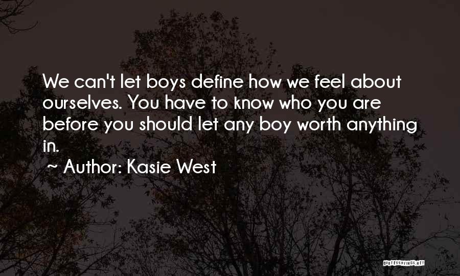 How You Feel About A Boy Quotes By Kasie West