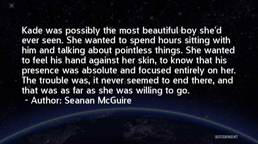 How You Feel About A Boy Quotes By Seanan McGuire