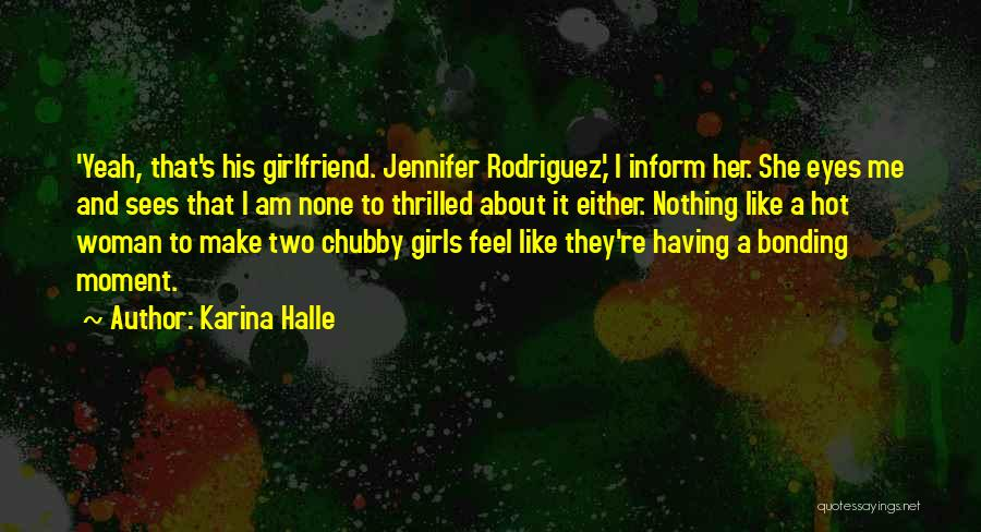 How You Feel About Your Girlfriend Quotes By Karina Halle