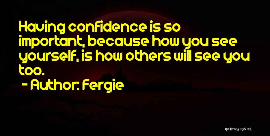 How You See Quotes By Fergie