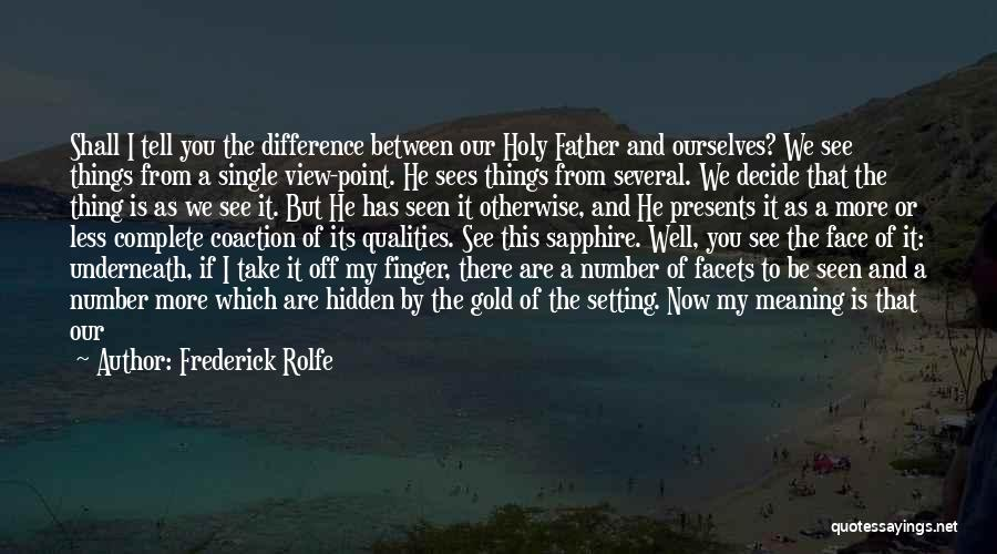 How You See Quotes By Frederick Rolfe