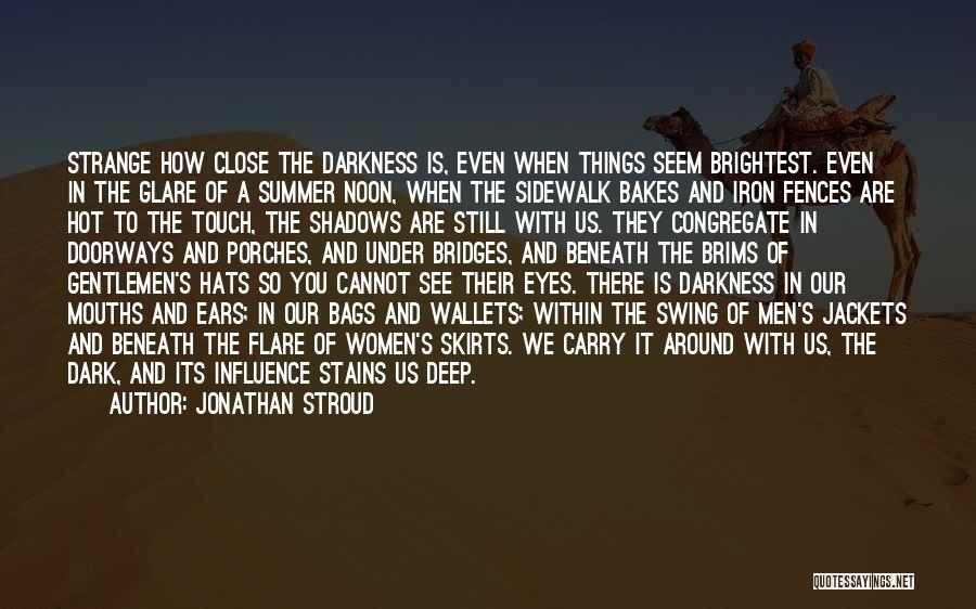 How You See Quotes By Jonathan Stroud