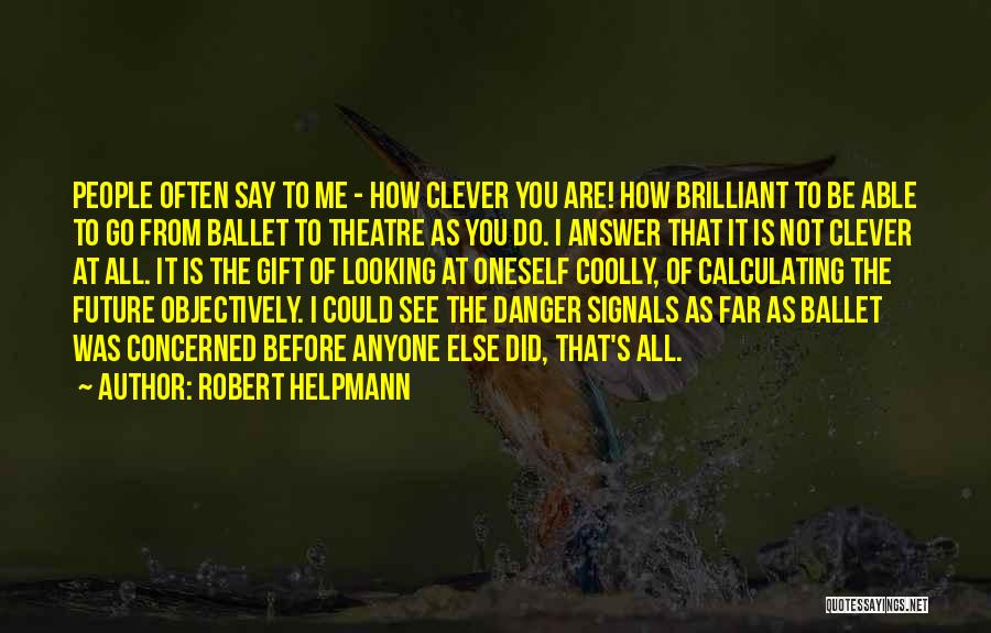 How You See Quotes By Robert Helpmann