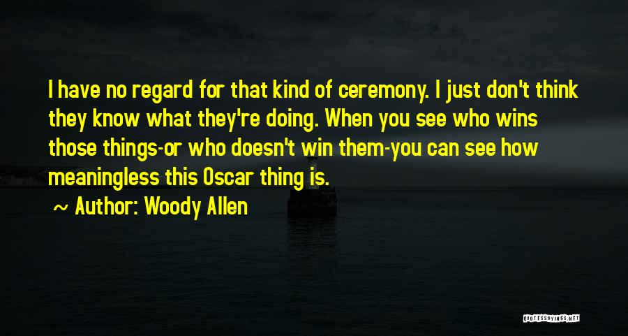 How You See Quotes By Woody Allen