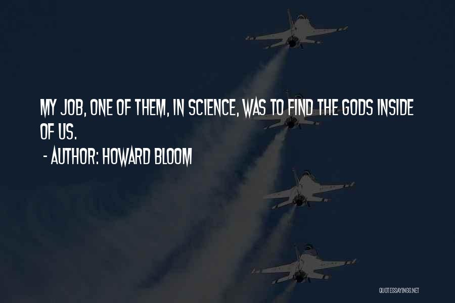 Howard Bloom Quotes 1242523