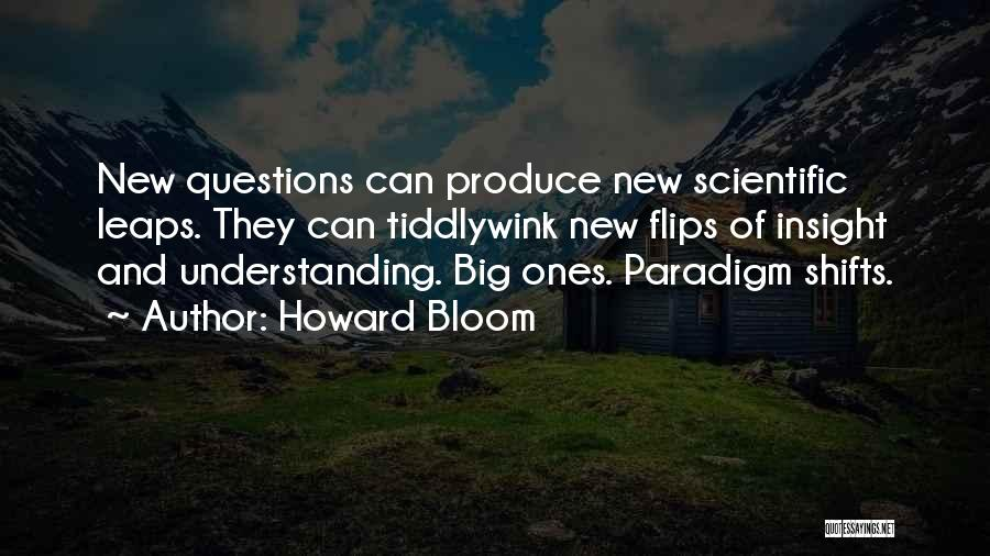 Howard Bloom Quotes 1243471