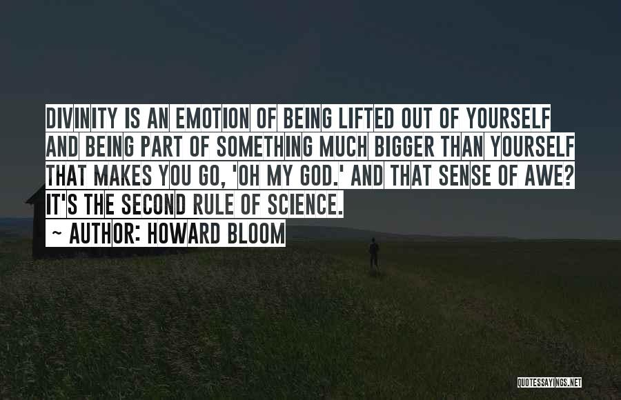 Howard Bloom Quotes 1492607