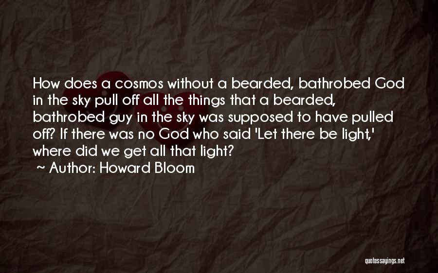 Howard Bloom Quotes 1905041