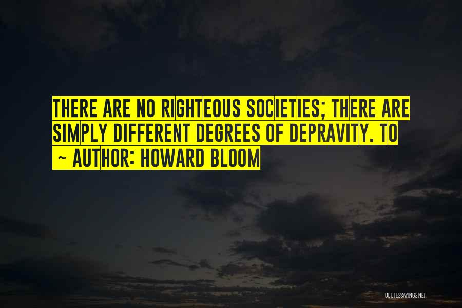 Howard Bloom Quotes 351268