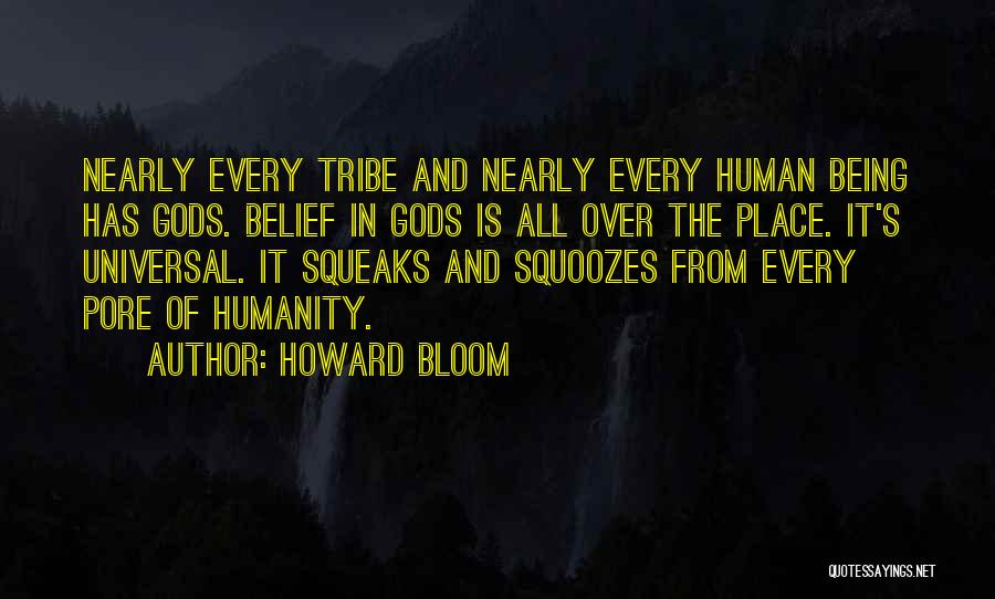 Howard Bloom Quotes 425972
