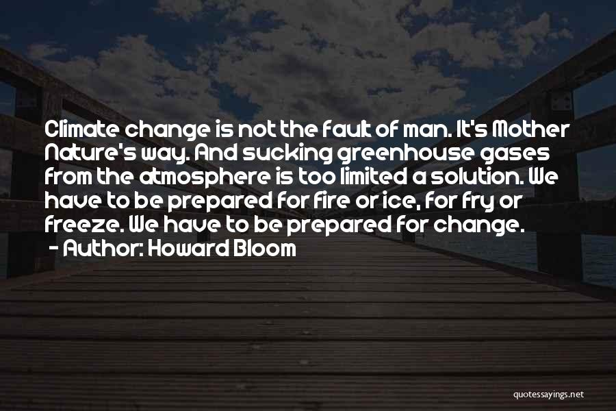 Howard Bloom Quotes 636001