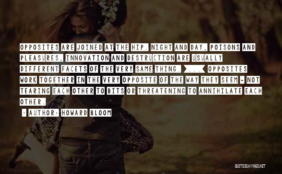 Howard Bloom Quotes 767633