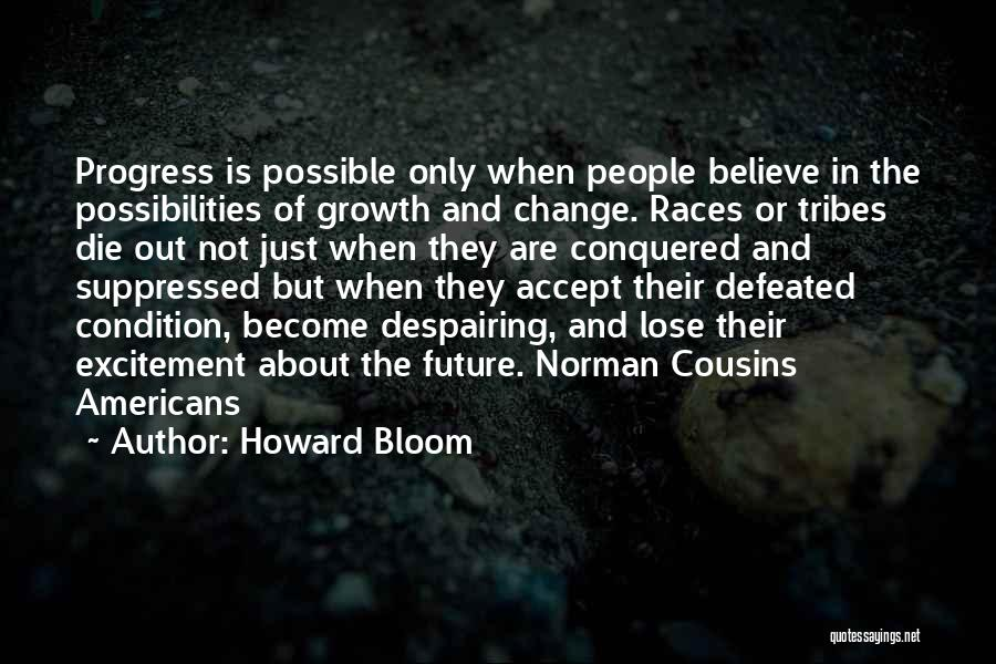 Howard Bloom Quotes 790867