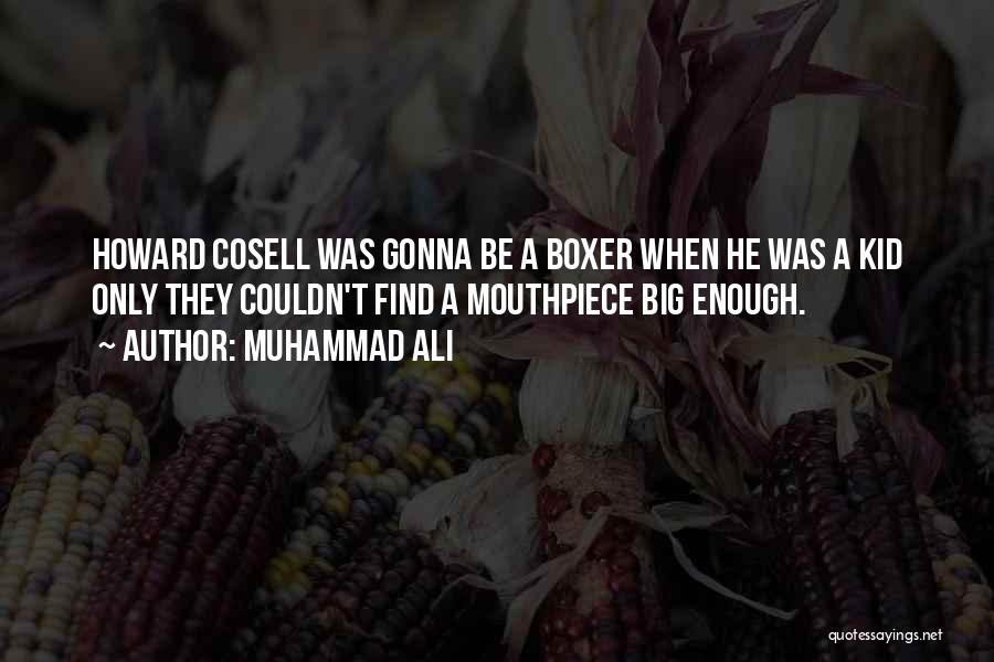 Howard Cosell Boxing Quotes By Muhammad Ali