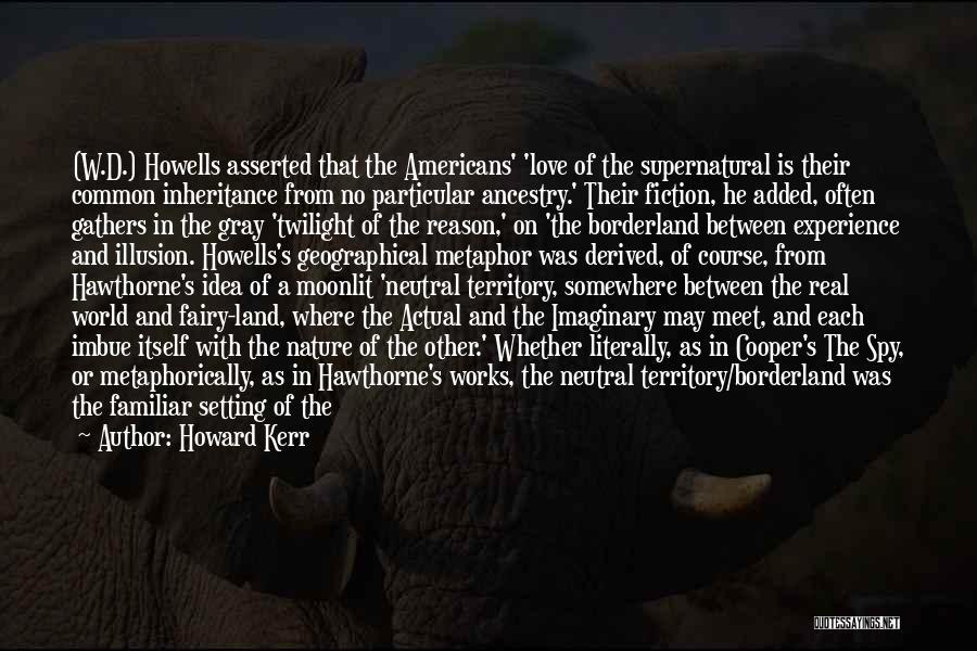 Howard Kerr Quotes 1441193